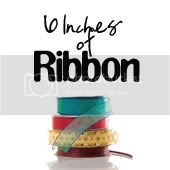 6inchesofribbon